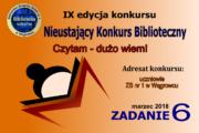 Nieustający Konkurs Biblioteczny CZYTAM – DUŻO WIEM! – Zadanie 6