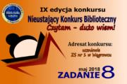 Nieustający Konkurs Biblioteczny CZYTAM – DUŻO WIEM! – Zadanie 8