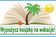 Wypożycz książkę na wakacje!