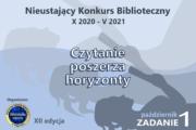 """Nieustający Konkurs Biblioteczny """"Czytanie poszerza horyzonty"""" – zadanie 1"""