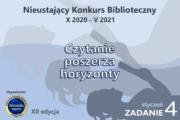 """Nieustający Konkurs Biblioteczny """"Czytanie poszerza horyzonty"""" – zadanie 4"""